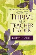 How to Thrive as a Teacher Leader
