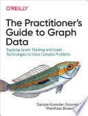 The Practitioner s Guide to Graph Data