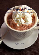 100 Cups of Cocoa  The Story of 100 Dates  99 Frogs  and One Woman s Search for What She Really Wanted Out of Love