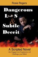Dangerous Lies and Subtle Deceit