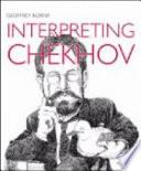 Interpreting Chekhov