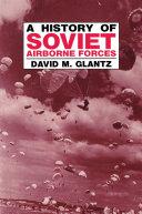 A History of Soviet Airborne Forces [Pdf/ePub] eBook