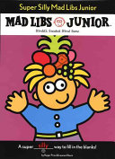 Super Silly Mad Libs Junior