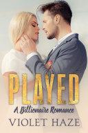 Played: A Billionaire Romance Pdf/ePub eBook