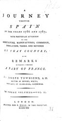 A Journey through Spain in the years 1786 and 1787  with particular attention to the agriculture  manufactures  commerce  population  taxes and revenue of that country  and remarks in passing through a part of France