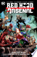 Red Hood Arsenal Vol  2  Dancing with the Devil s Daughter