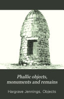 Phallic Objects  Monuments and Remains