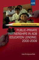 Public-Private Partnerships in ADB Education Lending, 2000-2009