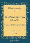The Parliamentary Debates  Vol  161