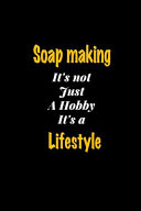 Soap Making It s Not Just a Hobby It s a Lifestyle Journal