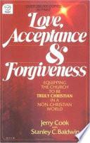 Love, Acceptance & Forgiveness