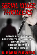 Serial Killer Thrillers 5-Book Bundle: Before He Kills Again\Dark Streets of Whitechapel\Justice Served\Killer in The Woods\Murder in Maui