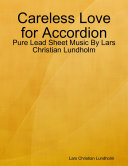 Careless Love for Accordion - Pure Lead Sheet Music By Lars Christian Lundholm