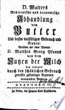 D. Walters Medicinische und öconomische Abhandlung vom Butter und dessen vielfältigen Gebrauch und Nutzen