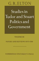 Studies in Tudor and Stuart Politics and Government  Volume 3  Papers and Reviews 1973 1981