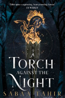 A Torch Against the Night (An Ember in the Ashes, Book 2) Sabaa Tahir Cover