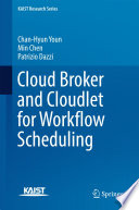 Cloud Broker and Cloudlet for Workflow Scheduling