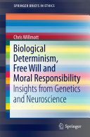 Biological Determinism, Free Will and Moral Responsibility Pdf/ePub eBook