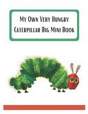 My Own Very Hungry Caterpillar Big Mini Book