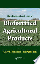 Development And Uses Of Biofortified Agricultural Products Book PDF