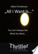 All I Want Is You Can T Always Get What You Want