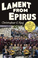 Pdf Lament from Epirus: An Odyssey into Europe's Oldest Surviving Folk Music Telecharger