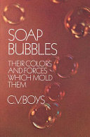 Soap Bubbles  Their Colours and the Forces which Mold Them