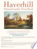 Haverhill  Massachusetts Trivia Book