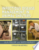 """Infectious Disease Management in Animal Shelters"" by Lila Miller, Kate Hurley"