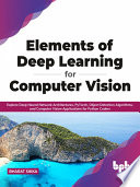 Elements of Deep Learning for Computer Vision Book