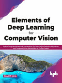 Elements of Deep Learning for Computer Vision