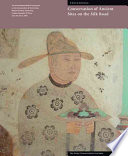 Conservation Of Ancient Sites On The Silk Road