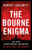 Robert Ludlum s  TM  The Bourne Enigma