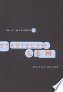 The Art And Science Of Stanislaw Lem