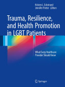 Trauma  Resilience  and Health Promotion in LGBT Patients