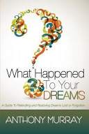 What Happened to Your Dreams