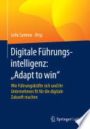 """Digitale Führungsintelligenz: """"Adapt to win""""  : Wie Führungskräfte sich und ihr Unternehmen fit für die digitale Zukunft machen"""