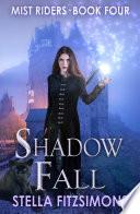 Shadow Fall: An Urban Fantasy