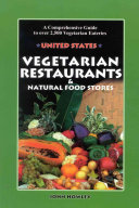 Vegetarian Restaurants and Natural Food Stores in the U  S  Book PDF