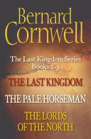 The Last Kingdom Series Books 1-3: The Last Kingdom, The Pale Horseman, The Lords of the North (The Last Kingdom Series) [Pdf/ePub] eBook