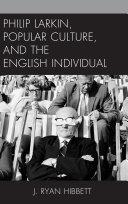 Philip Larkin, Popular Culture, and the English Individual Pdf/ePub eBook