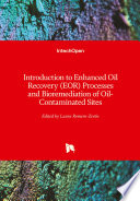 Introduction to Enhanced Oil Recovery  EOR  Processes and Bioremediation of Oil Contaminated Sites