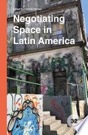 Negotiating Space in Latin America