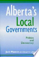 Alberta S Local Governments Politics And Democracy