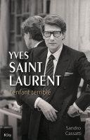 Yves Saint-Laurent, l'enfant terrible [Pdf/ePub] eBook
