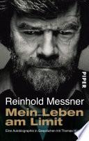Mein Leben am Limit  : Eine Autobiographie in Gesprächen mit Thomas Hüetlin