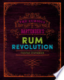 The Curious Bartender s Rum Revolution