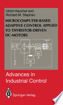 Microcomputer Based Adaptive Control Applied to Thyristor Driven DC Motors