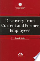 Discovery from Current and Former Employees