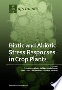Biotic and Abiotic Stress Responses in Crop Plants